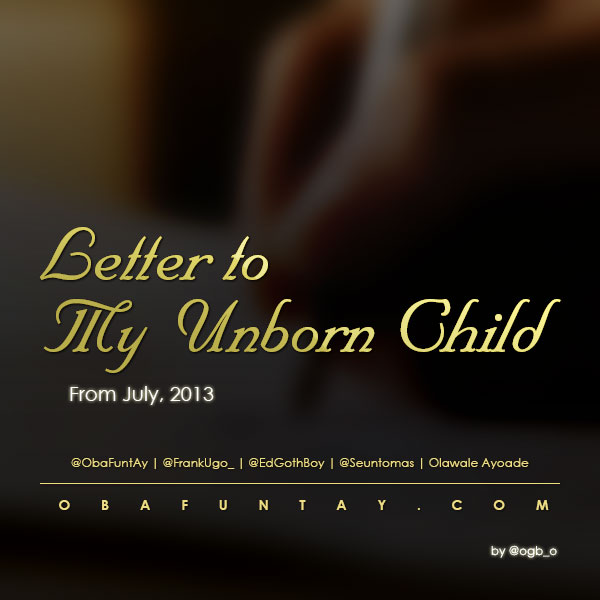 Letter to my unborn child – obafuntay